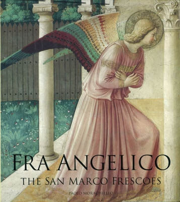 FRA ANGELICO. THE SAN MARCO FRESCOES
