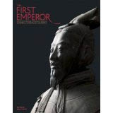 THE FIRST EMPEROR: CHINA`S TERRACOTTA ARMY