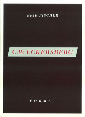 C.W. ECKERSBERG - His mind and times / FORMAT-SERIEN / ENGELSK UDGAVE