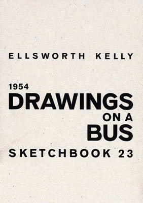 ELLSWORTH KELLY, DRAWINGS ON A BUS 1954. Sketchbook 23
