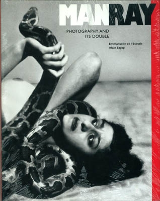MAN RAY. PHOTOGRAPHY AND ITS DOUBLE