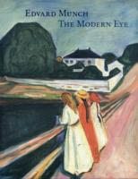 EDVARD MUNCH. THE MODERN EYE
