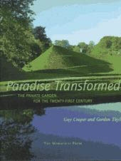 PARADISE TRANSFORMED. THE PRIVATE GARDEN FOR THE TWENTY-FIRST CENTURY