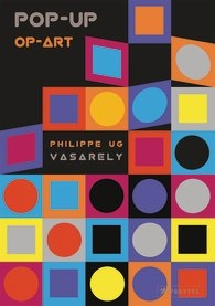 Philippe UG Vasarely - Pop-Up Op-Art