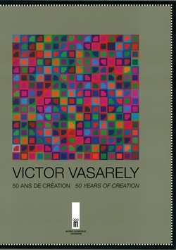 VICTOR VASARELY. 50 years of creation